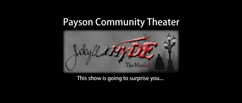 Payson's JEKYLL & HYDE: Fails to Thrill, But Still Worth Watching