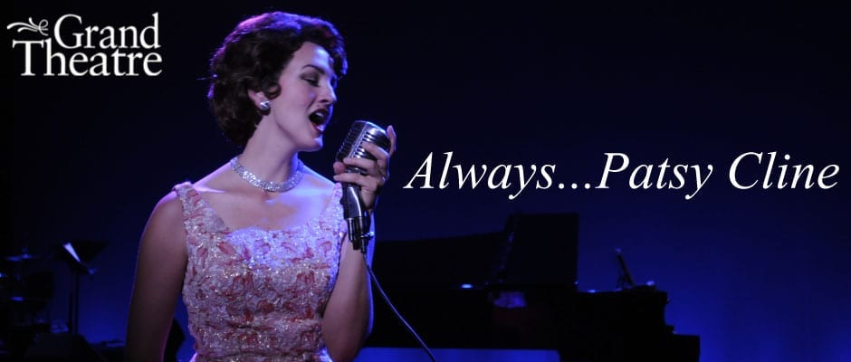 ALWAYS…PATSY CLINE is charming at The Grand