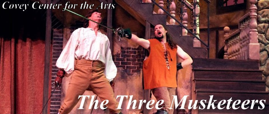 Covey Center brings high adventure in THE THREE MUSKETEERS