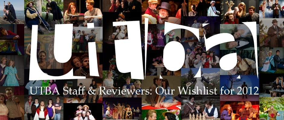 UTBA reviewers sound off: WISH LIST FOR UTAH THEATRE