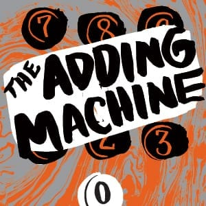 Go and see THE ADDING MACHINE