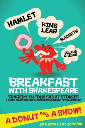 Introduce your kids (and adult friends) to the Bard at BREAKFAST WITH SHAKESPEARE