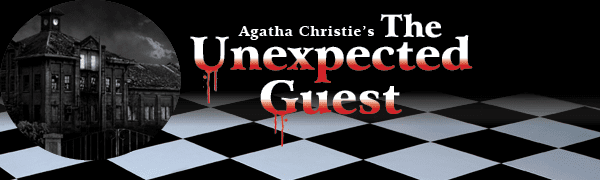 THE UNEXPECTED GUEST a thrilling delight