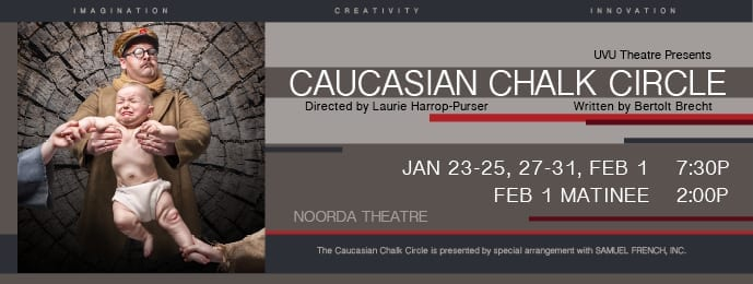 UVU's CAUCASIAN CHALK CIRCLE is a strong introduction to epic theatre
