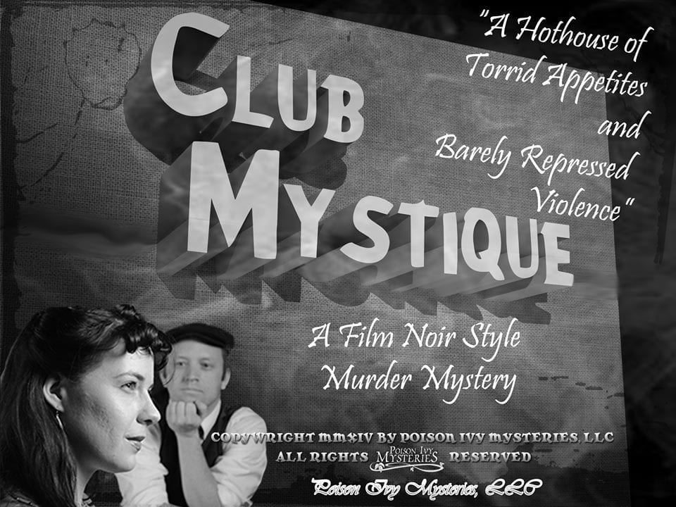 Visit CLUB MYSTIQUE for an interactive theatrical experience