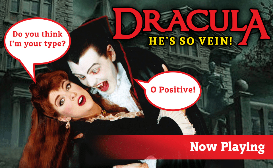 DRACULA HE'S SO VEIN! is so punny