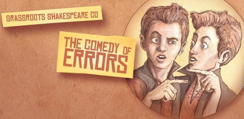 Few errors in Grassroots's COMEDY OF ERRORS