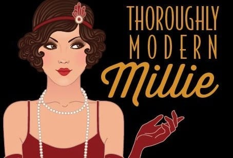 THOROUGHLY MODERN MILLIE is toe-tapping fun at the Empress