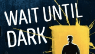 WAIT UNTIL DARK a welcomed visitor at the Old Lyric